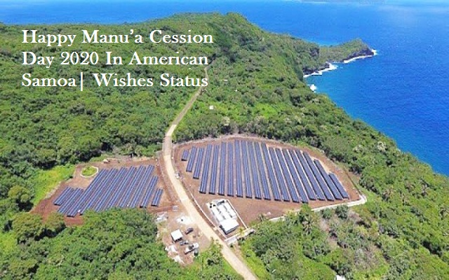 Happy Manu'a Cession Day 2020 In American Samoa| Wishes Status