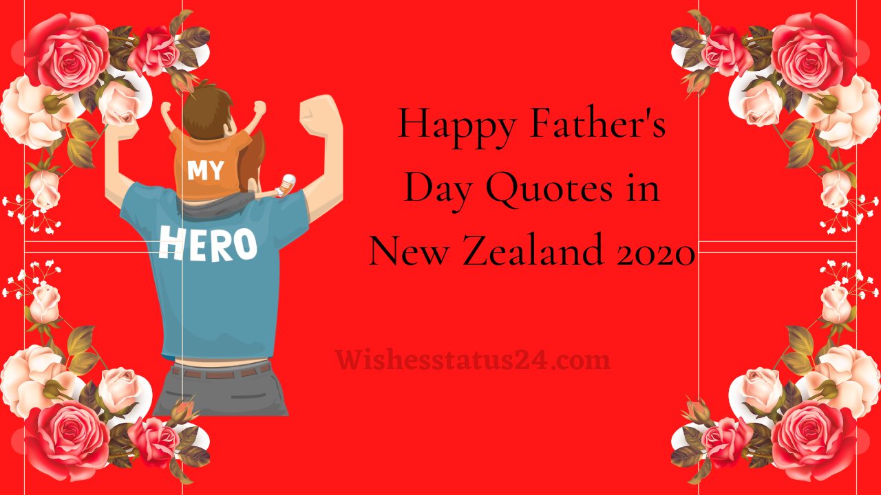 Happy Fathers Day Quotes in New Zealand, Wishes & SMS Ideas for Celebrating 2020
