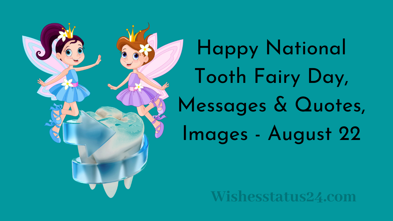 Happy National Tooth Fairy Day, Messages & Quotes, Images - August 22