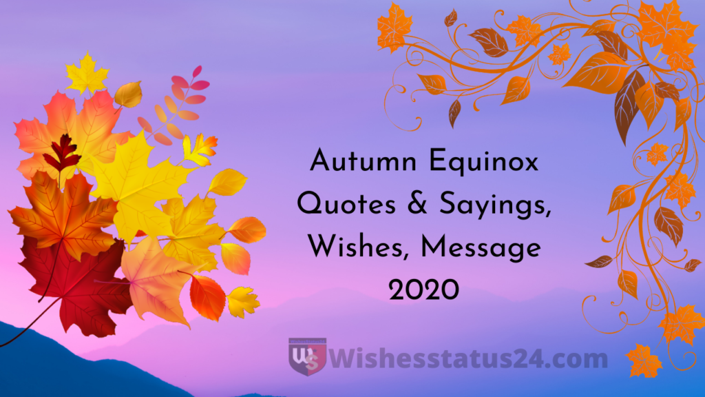 Autumn Equinox Quotes & Sayings, Wishes, Message 2020