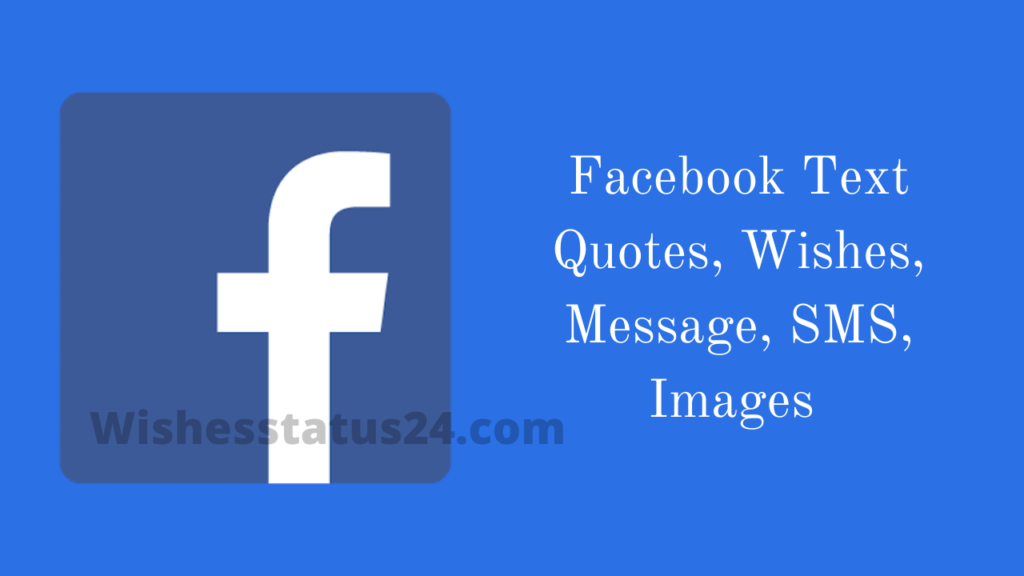 Facebook Text Quotes, Wishes, Message, SMS, Images