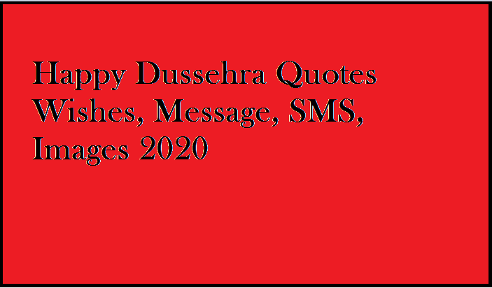 Happy Dussehra Quotes Wishes, Message, SMS, Images 2021