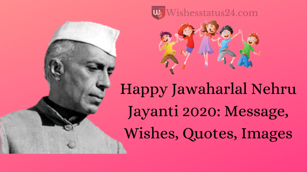 Happy Jawaharlal Nehru Jayanti 2020: Message, Wishes, Quotes, Images