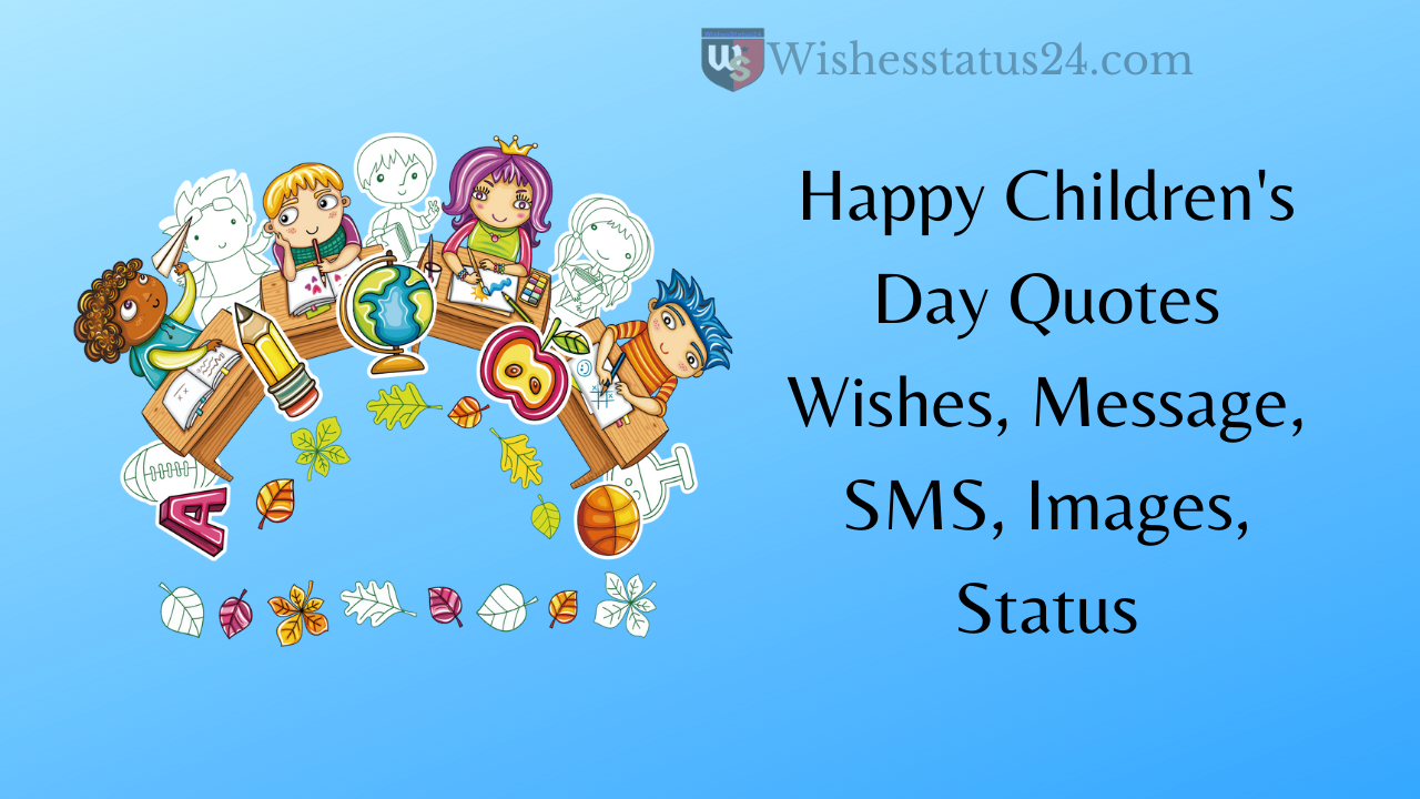 Happy Children's Day Quotes Wishes, Message, SMS, Images, Status