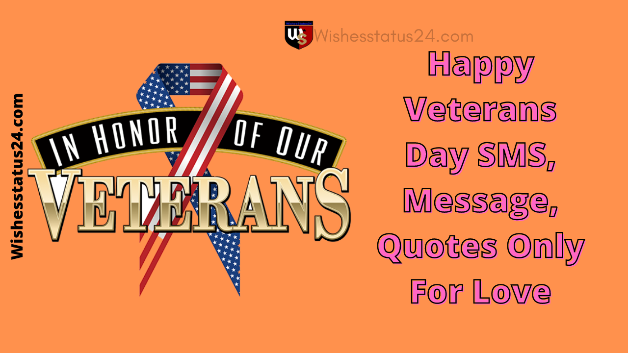 Happy Veterans Day SMS, Message, Quotes Only For Love