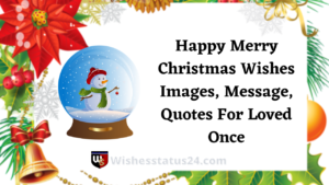 Happy Merry Christmas Wishes Images, Message, Quotes For Loved Once