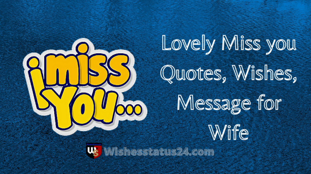 Lovely Miss you Quotes, Wishes, Message for Wife