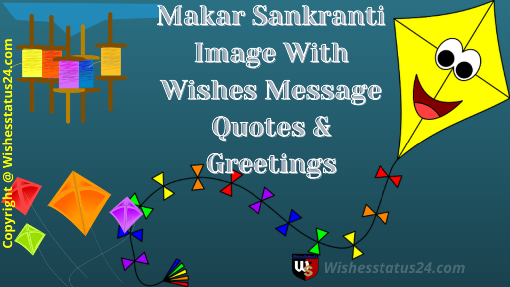 Makar Sankranti Image With Wishes Message Quotes & Greetings