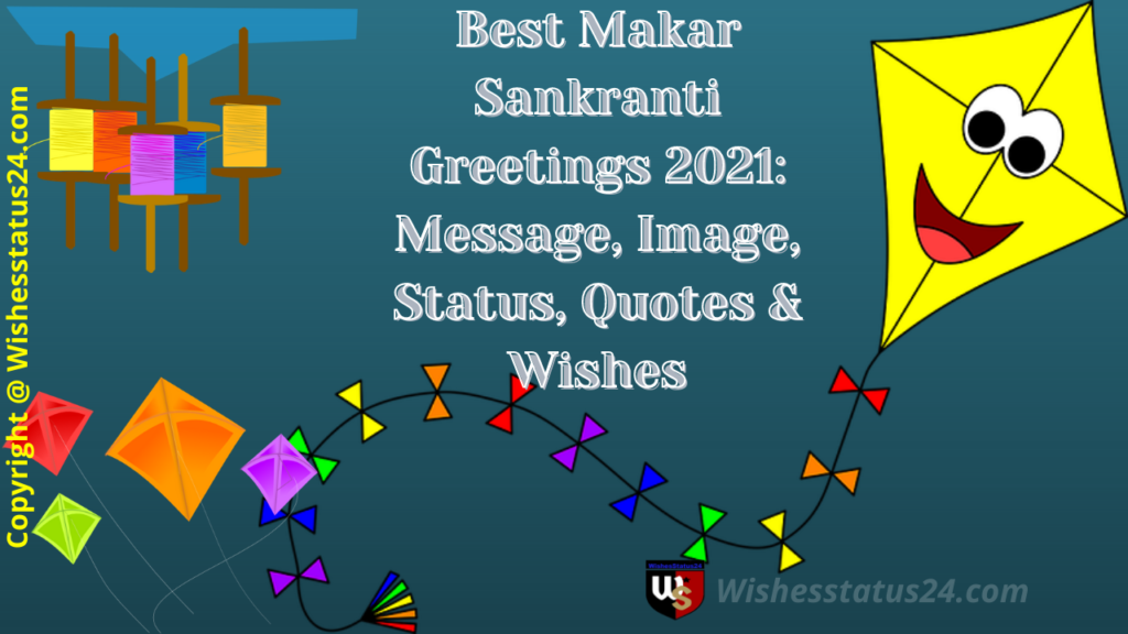 Best Makar Sankranti Greetings 2021: Message, Image, Status, Quotes & Wishes