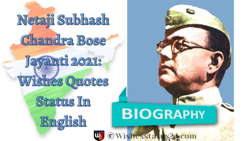 Netaji Subhash Chandra Bose Jayanti 2021: Wishes Quotes Status In English