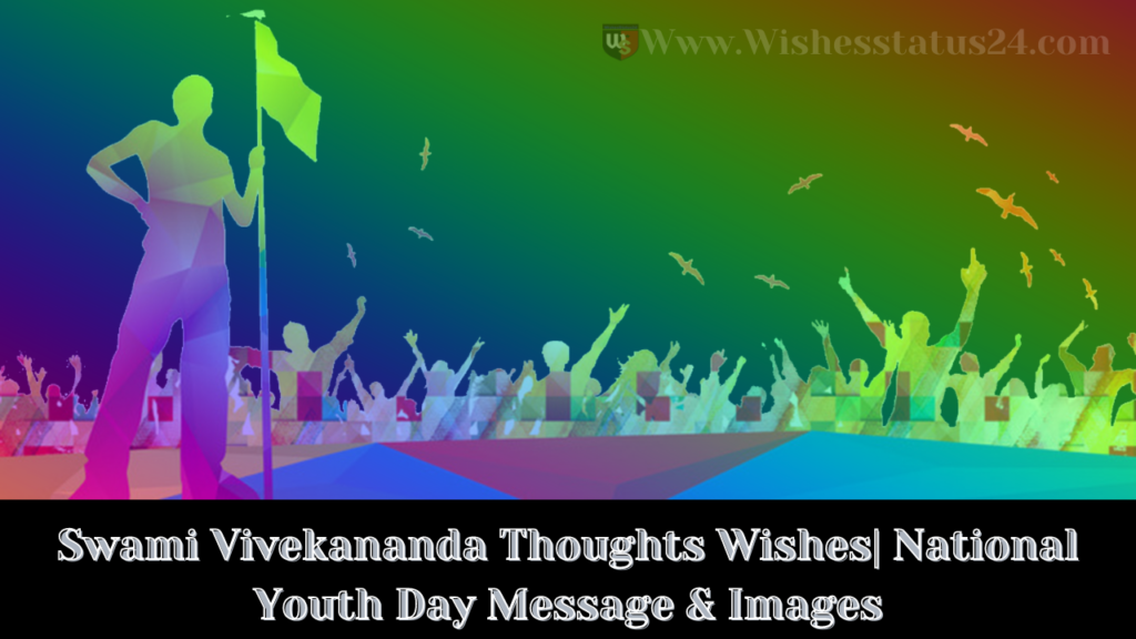 Swami Vivekananda Thoughts Wishes| National Youth Day Message & Images