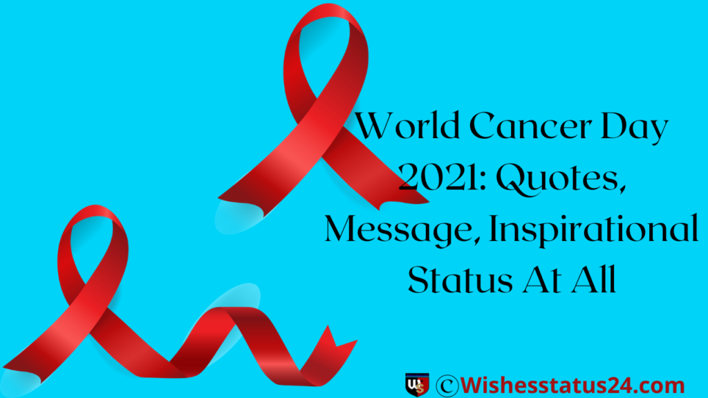 World Cancer Day 2021: Quotes, Message, Inspirational Status At All