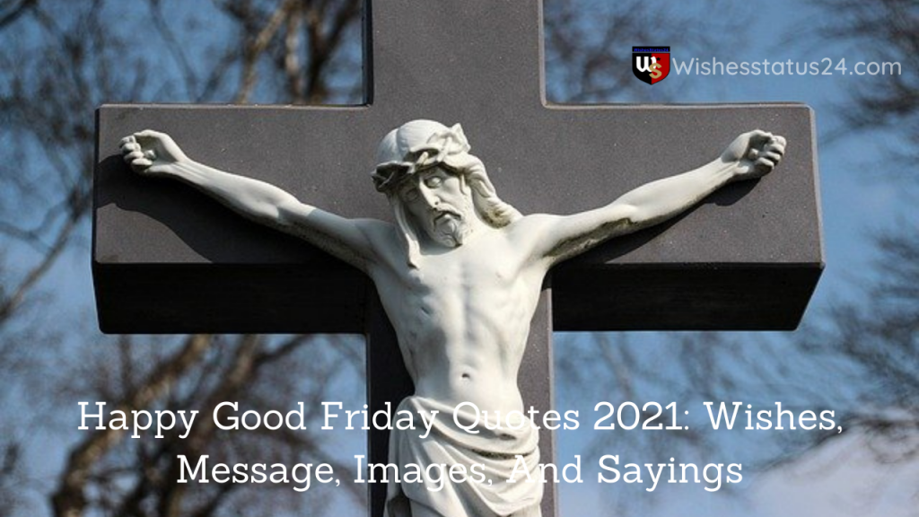 Happy Good Friday Quotes 2021: Wishes, Message, Images, And Sayings
