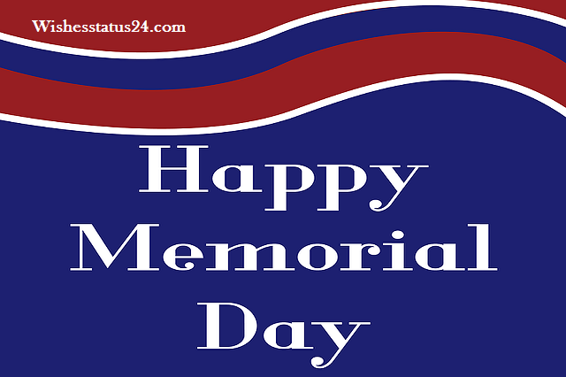 Memorial Day Quotes, Wishes, Messages In Loving Memory Sayings 2021