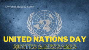 Happy United Nations Day Quotes, Messages, Wishes, Status, And Greetings