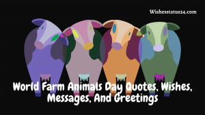World Farm Animals Day Quotes, Wishes, Messages, And Greetings